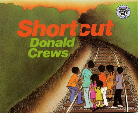the of donald books shortcut by donald crews illustrated by donald crews