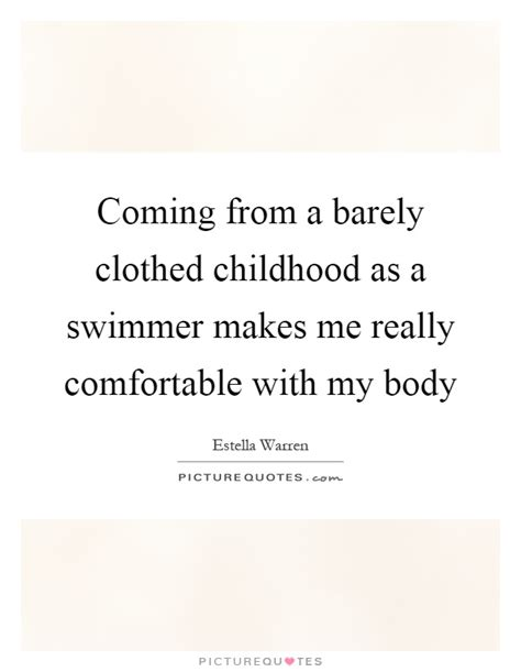 make me comfortable coming from a barely clothed childhood as a swimmer makes