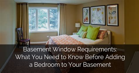 adding a bedroom basement window requirements what you need to know before
