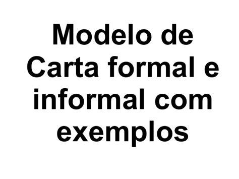 modelo carta formal e informal modelo de carta formal e informal exemplos