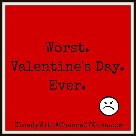worst valentines day worst day quotes quotesgram