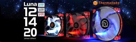 luna serial thermaltake luna series led case fans released thermaltake