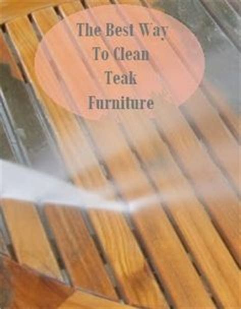 Best Way To Clean Sofa Upholstery by How To Clean Weathered Teak Wood Teak Teak Table And