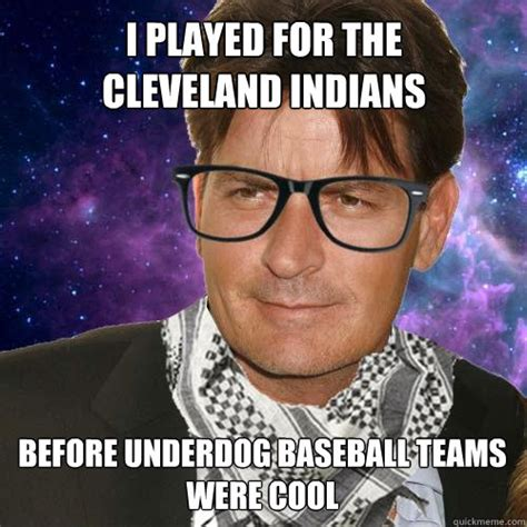 Cleveland Meme - i played for the cleveland indians before underdog