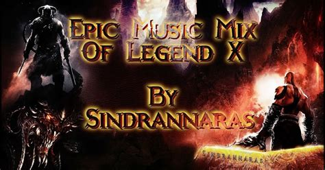 epic film music mix sindrannaras epic music mix of legend x