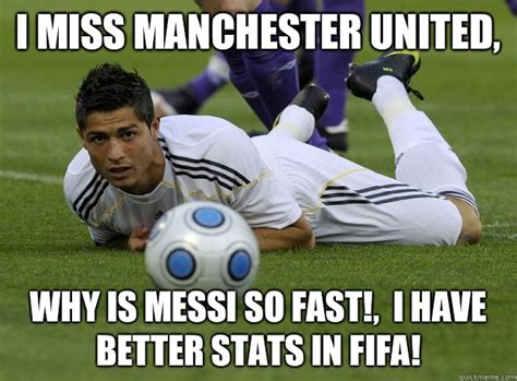Funny Man Utd Memes - why is messi so fast i have a 96 overall in fifa
