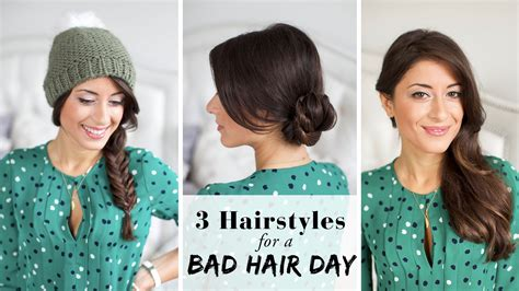 Hairstyles For Bad Hair Days by 3 Hairstyles For A Bad Hair Day