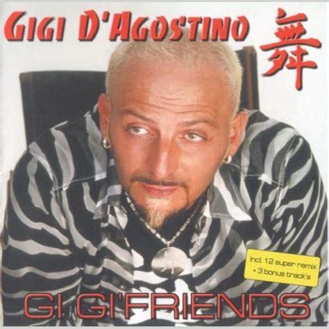 download mp3 gigi ful album gigi friends gigi d agostino mp3 buy full tracklist