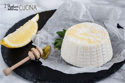 Fare La Ricotta In Casa by Ricotta Fatta In Casa I Profumi Della Cucina