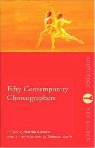 contemporary choreography a critical fifty contemporary choreographers routledge key guides repost avaxhome