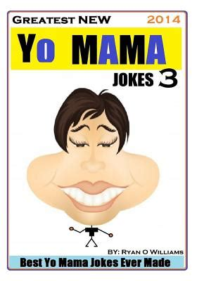 greatest new yo mama jokes (best yo mama jokes ever made