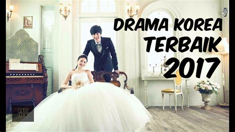 film korea 2017 youtube the arsir tanpa lelahku kompilasi drama korea romantis