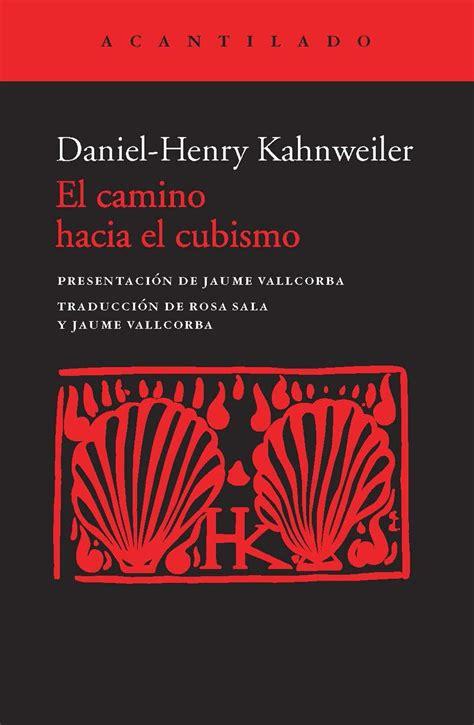 libro cubism and culture world naos arquitectura libros camino hacia el cubismo el por kahnweiler daniel henry 978
