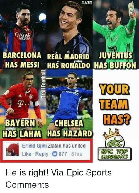 ronaldo juventus meme azr qatar barcelona real madrid juventus has messi has ronaldo has buffon your team hasep