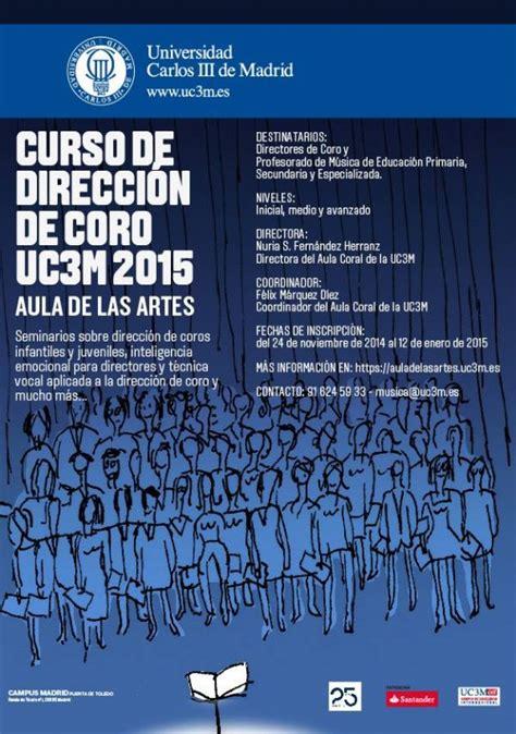 Calendario Uc3m Curso De Direcci 243 N De Coro Uc3m 2015 Coralea