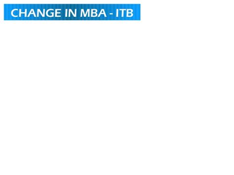 Mba Information Assurance by The Mandate For Change At Mba
