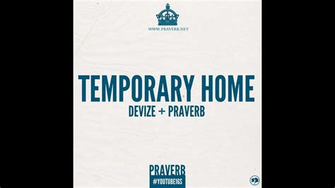 praverb x devize temporary home lyrics in description