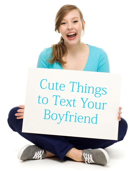 cute things to text your boyfriend top 50 texts