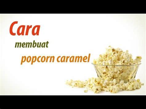 cara membuat macaroon youtube cara membuat popcorn youtube