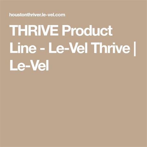 le vel thrive products the thrive experience le vel best 25 thrive products ideas on pinterest thrive le
