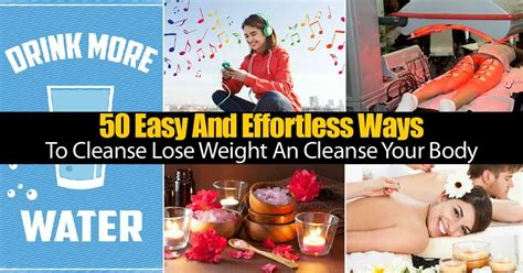 Ways To Detox And Lose Weight by 50 Easy And Effortless Ways To Cleanse Lose Weight An