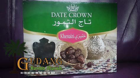 Kurma Date Crown Kheinizi Kurma Manis 1kg Oleh Oleh Haji Dan Umroh gudang kurma murah date crown kheneizi 1kg jual kurma