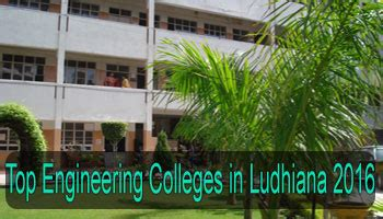Mba Colleges In Ludhiana by Top Engineering Colleges In Ludhiana 2016