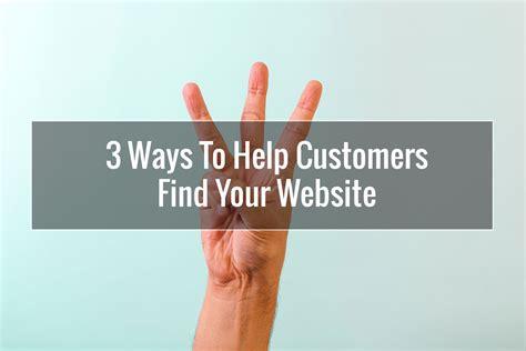 Find Website 3 Ways To Help Customers Find Your Website Pixelmade Studios