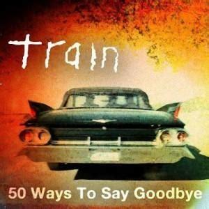 goodbye lover traduzione testo 50 ways to say goodbye traduzione in italiano