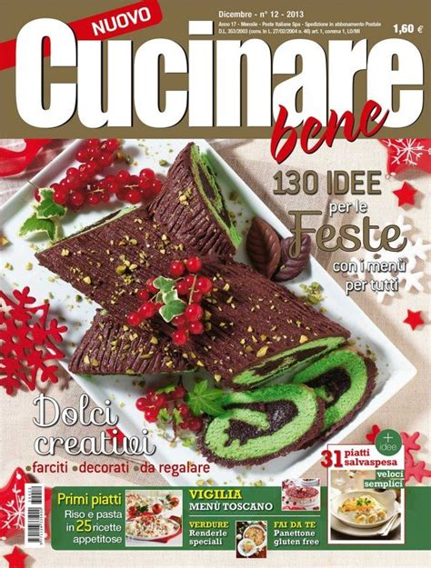 cucinare bene rivista ricette 200 in edicola il numero di dicembre di cucinare bene cose
