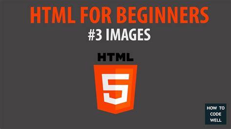 html tutorial for beginners youtube html for beginners tutorial 3 images youtube