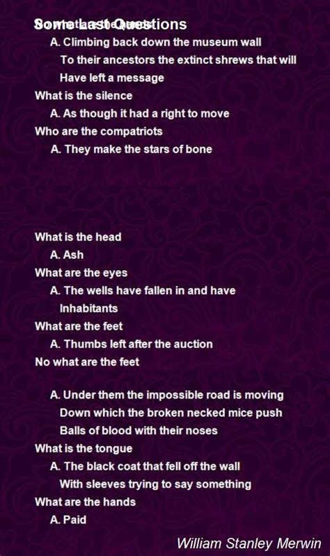 Last Questions Some Last Questions Poem By William Stanley Merwin Poem