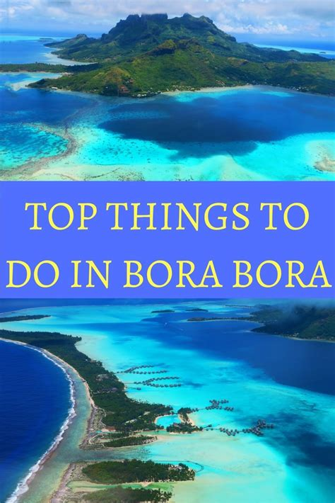 things to do day top 10 things to do in bora bora x days in y