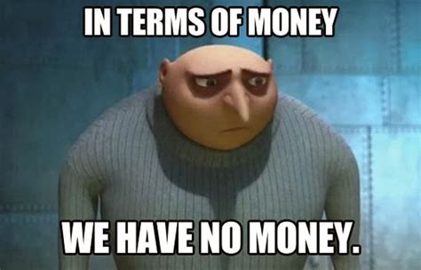 Funny Money Meme - in terms of money we have no money best of funny memes