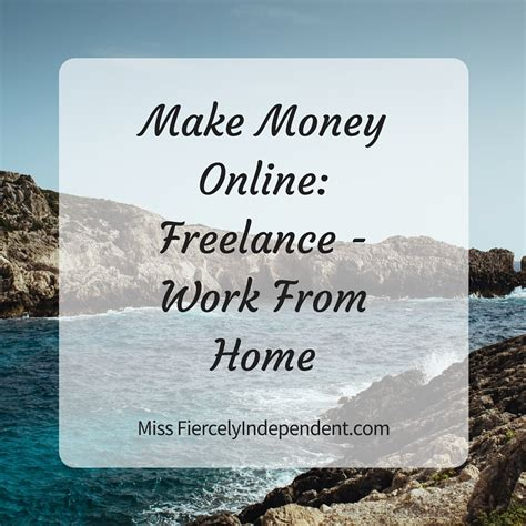 Make Money Online Freelance - make money online freelance work from home miss fiercely independent