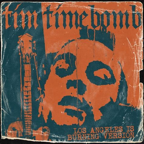 Los Angeles Burning tim timebomb and friends los angeles is burning version