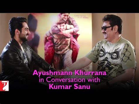 film laga yt ayushmann khurrana in conversation with kumar sanu dum