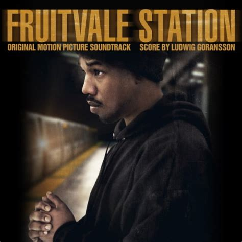 fruitvale station fruitvale station 2013 soundtrack from the motion picture