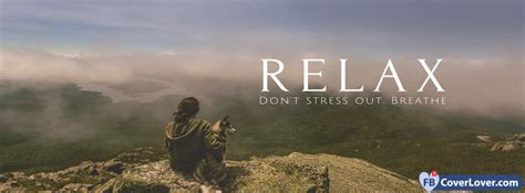 relax dont stress  breathe life facebook cover maker fbcoverlovercom