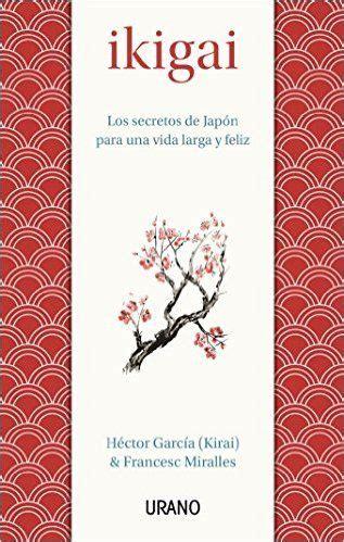 descargar ikigai de h 233 ctor garc 237 a francesc miralles kindle pdf ebook ikigai pdf ikigai