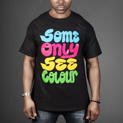 T Shirt Some Only See Colour some only see colour t shirt wehustle menswear