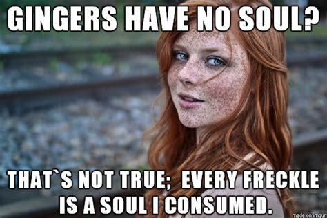 Redhead Meme - gallery why do gingers have no souls women black