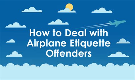7 Ways To Cope With Airplane Skin by How To Deal With Airplane Etiquette Offenders Infographic
