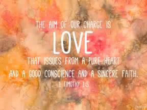 Bible verse 1 timothy 15 the aim of our charge is love 2013