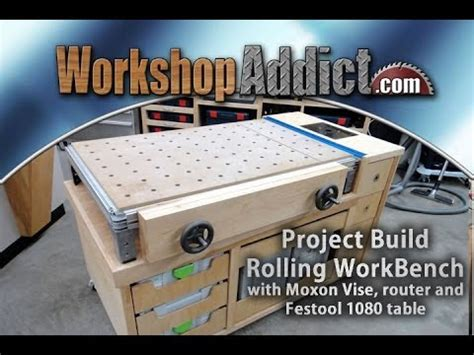 mft bench rolling woodworkers bench part 2 with festool mft 1080 table full build youtube