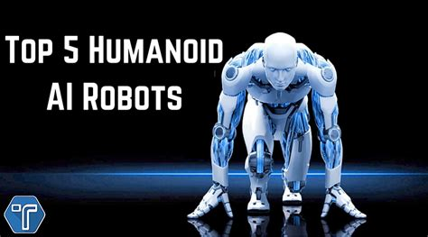 best robot top 5 humanoid ai robots 2017 techniblogic