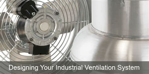 Exhaust System Design Considerations 7 Considerations In Industrial Ventilation System Design