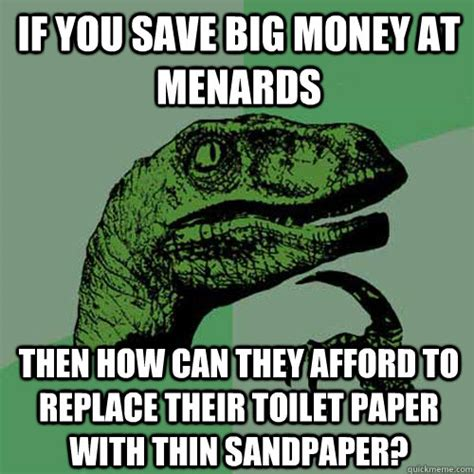 How To Save A Meme - save big money at menards memes