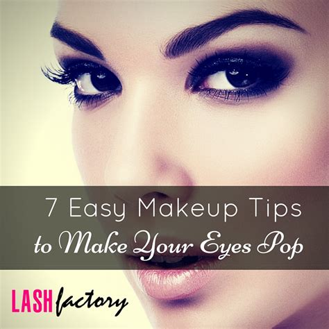 7 Tips On How To Make Your Time A Pleasant Memorable Experience by 7 Easy Makeup Tips To Make Your Pop Lash Factory