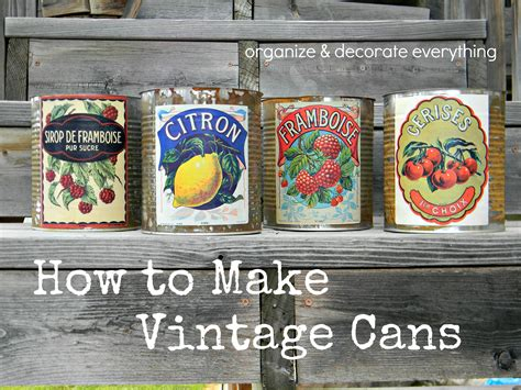 how to make vintage cans organize and decorate everything - Vintage Dosen